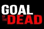 goal-of-the-dead-img-alaune